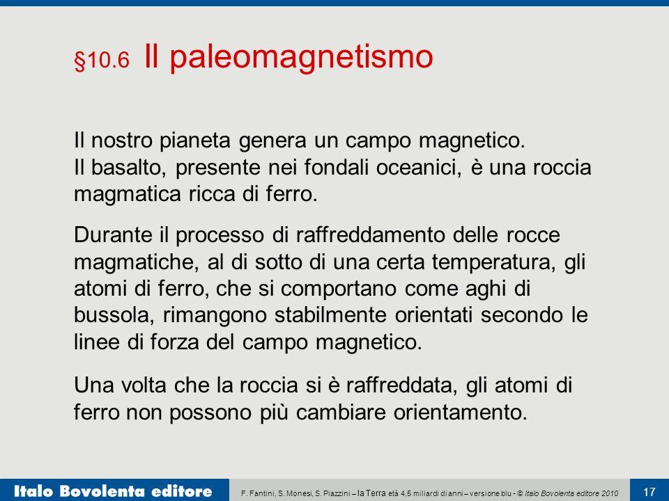 §10.6 Il paleomagnetismo Il nostro pianeta genera un campo magnetico.