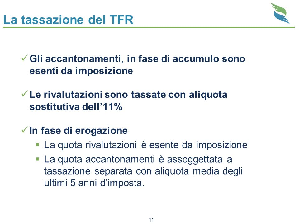 La tassazione del TFR Gli accantonamenti, in fase di accumulo sono esenti da imposizione.