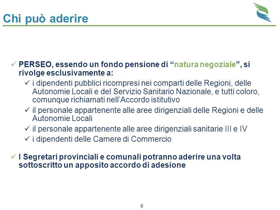Chi può aderirePERSEO, essendo un fondo pensione di natura negoziale , si rivolge esclusivamente a: