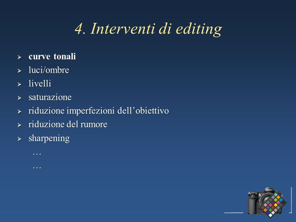 4. Interventi di editing curve tonali luci/ombre livelli saturazione