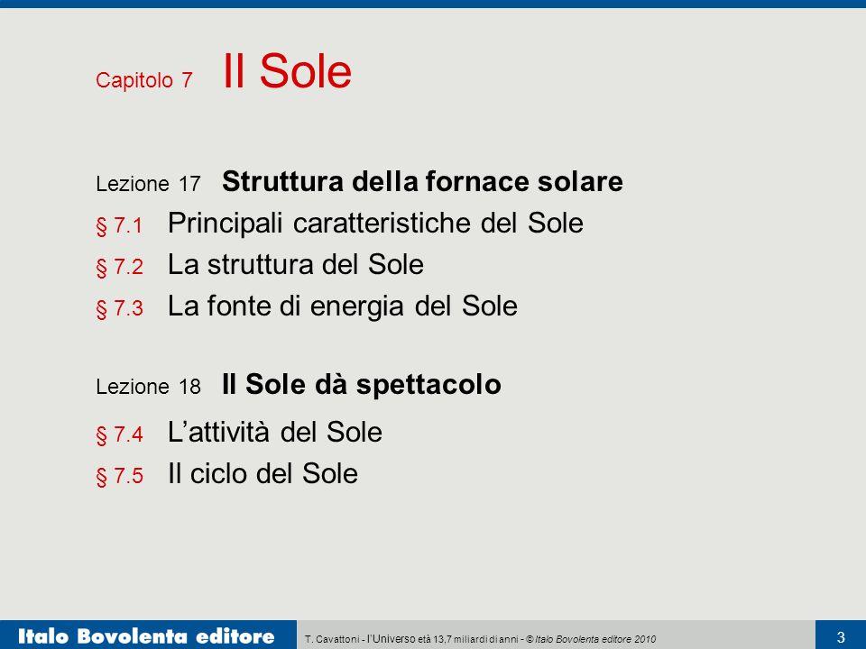 Capitolo 7 Il Sole Lezione 17 Struttura della fornace solare. § 7.1 Principali caratteristiche del Sole.