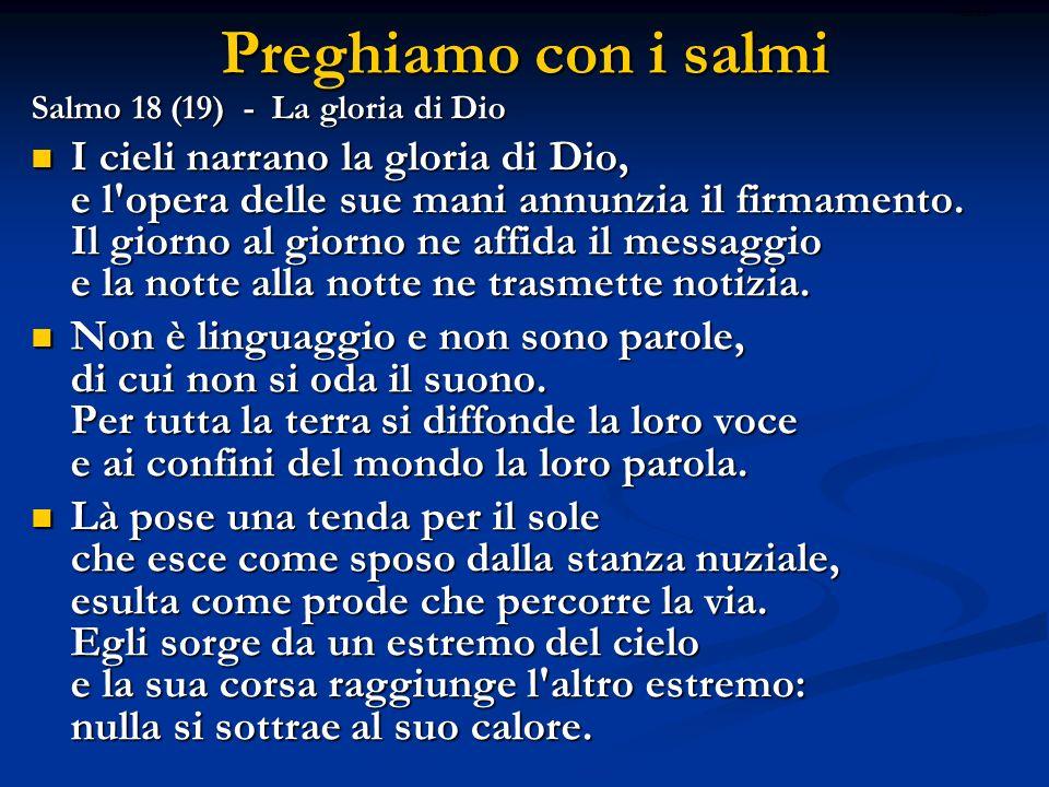 Preghiamo con i salmi ritardo. Salmo 18 (19) - La gloria di Dio.