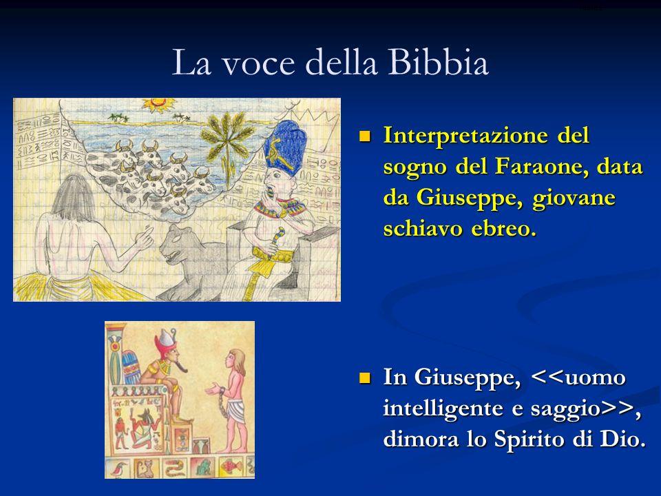 ritardo La voce della Bibbia. Interpretazione del sogno del Faraone, data da Giuseppe, giovane schiavo ebreo.