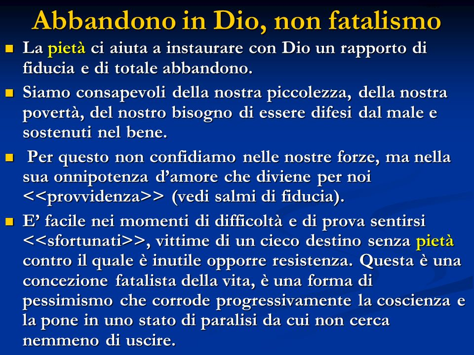 Abbandono in Dio, non fatalismo
