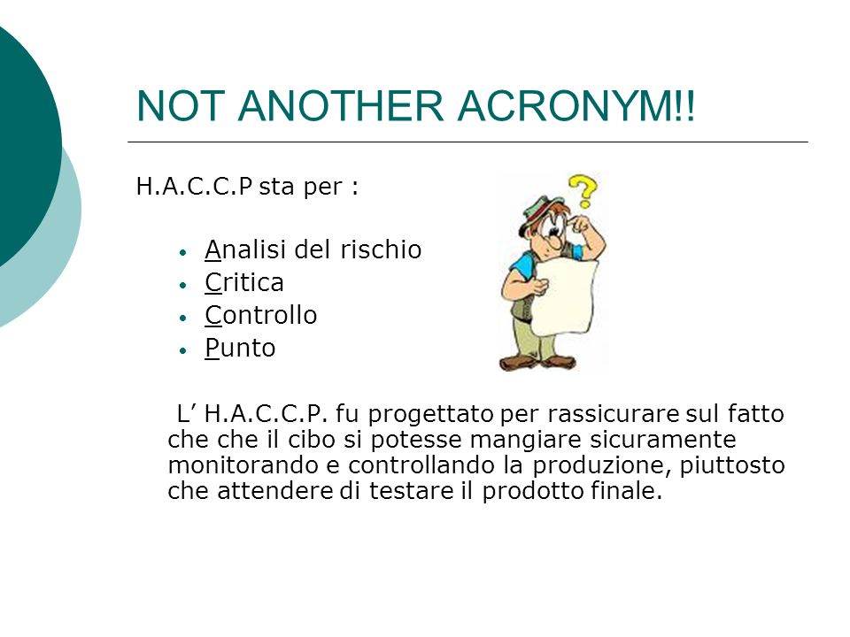 NOT ANOTHER ACRONYM!! Analisi del rischio Critica Controllo Punto