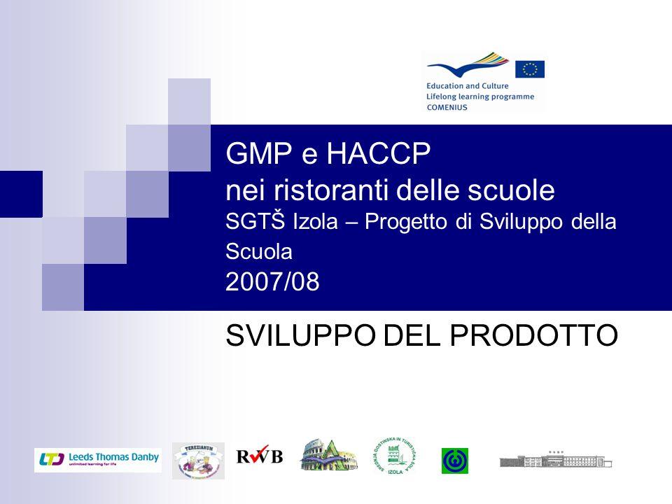 GMP e HACCP nei ristoranti delle scuole SGTŠ Izola – Progetto di Sviluppo della Scuola 2007/08
