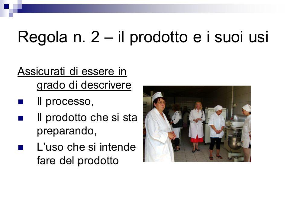 Regola n. 2 – il prodotto e i suoi usi