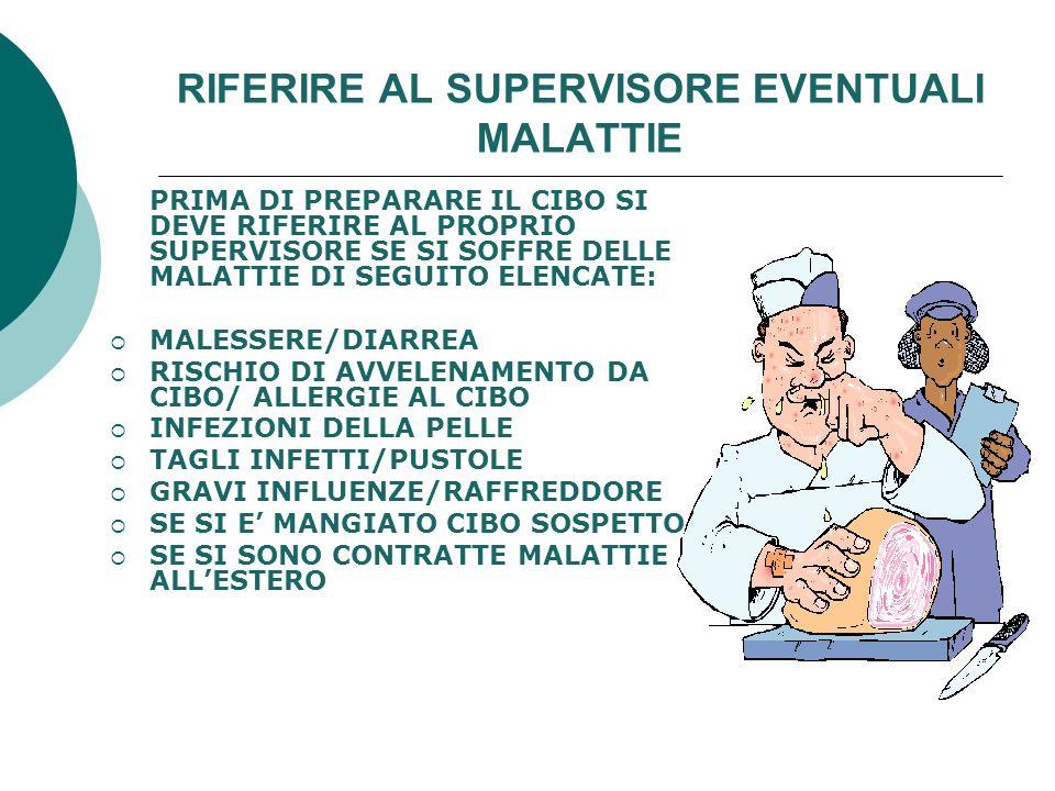 RIFERIRE AL SUPERVISORE EVENTUALI MALATTIE