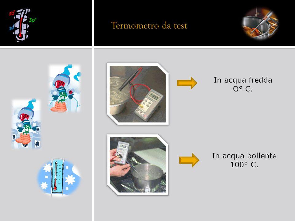 Termometro da test In acqua fredda O° C. In acqua bollente 100° C.