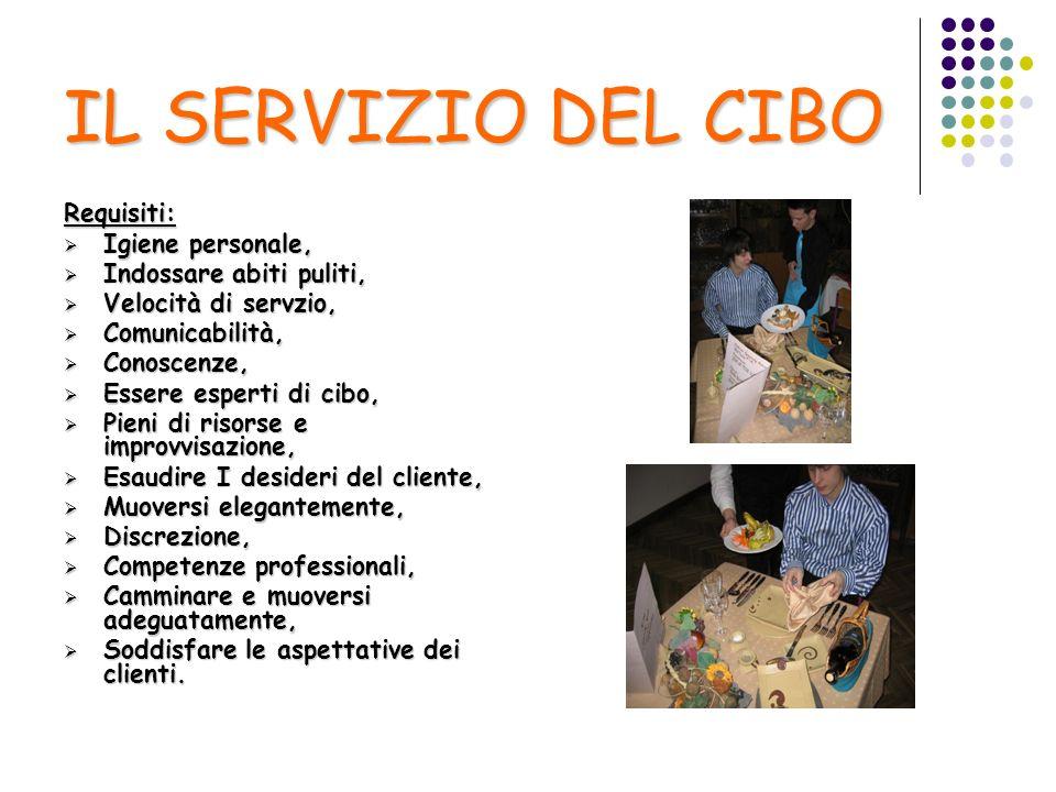 IL SERVIZIO DEL CIBO Requisiti: Igiene personale,