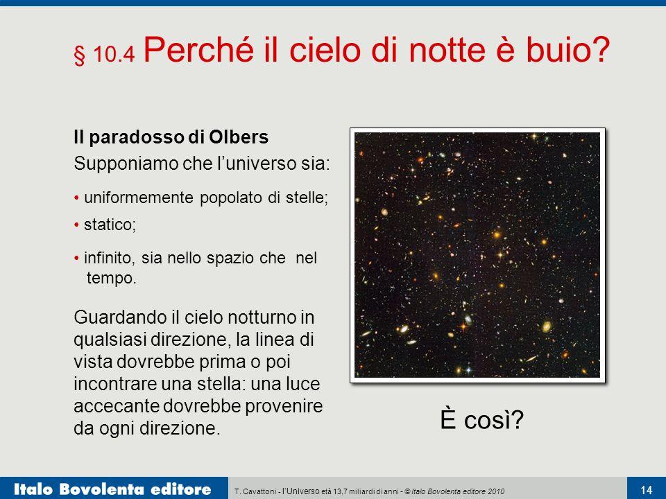 È così § 10.4 Perché il cielo di notte è buio Il paradosso di Olbers