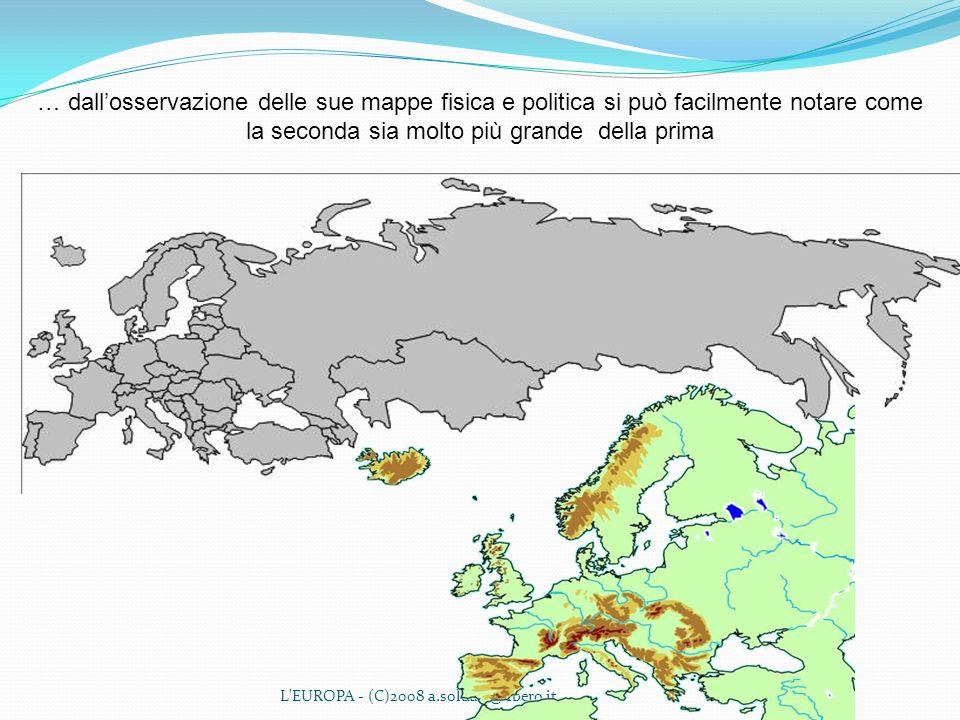… dall'osservazione delle sue mappe fisica e politica si può facilmente notare come la seconda sia molto più grande della prima