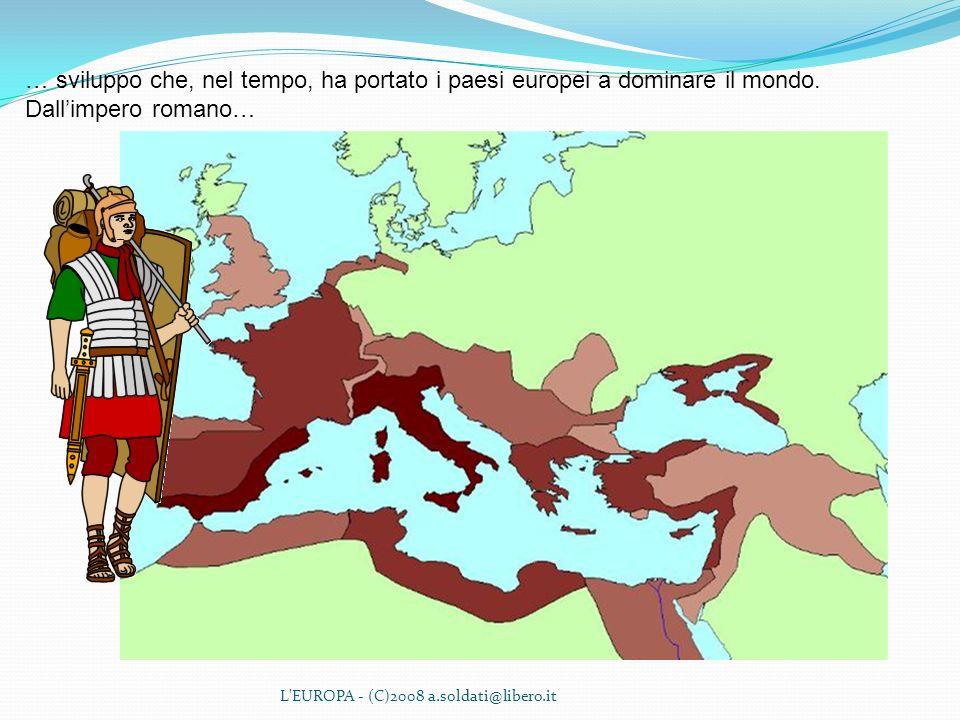 … sviluppo che, nel tempo, ha portato i paesi europei a dominare il mondo.