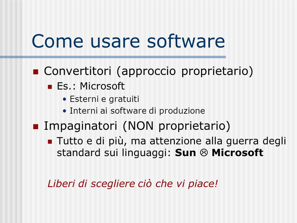 Come usare software Convertitori (approccio proprietario)