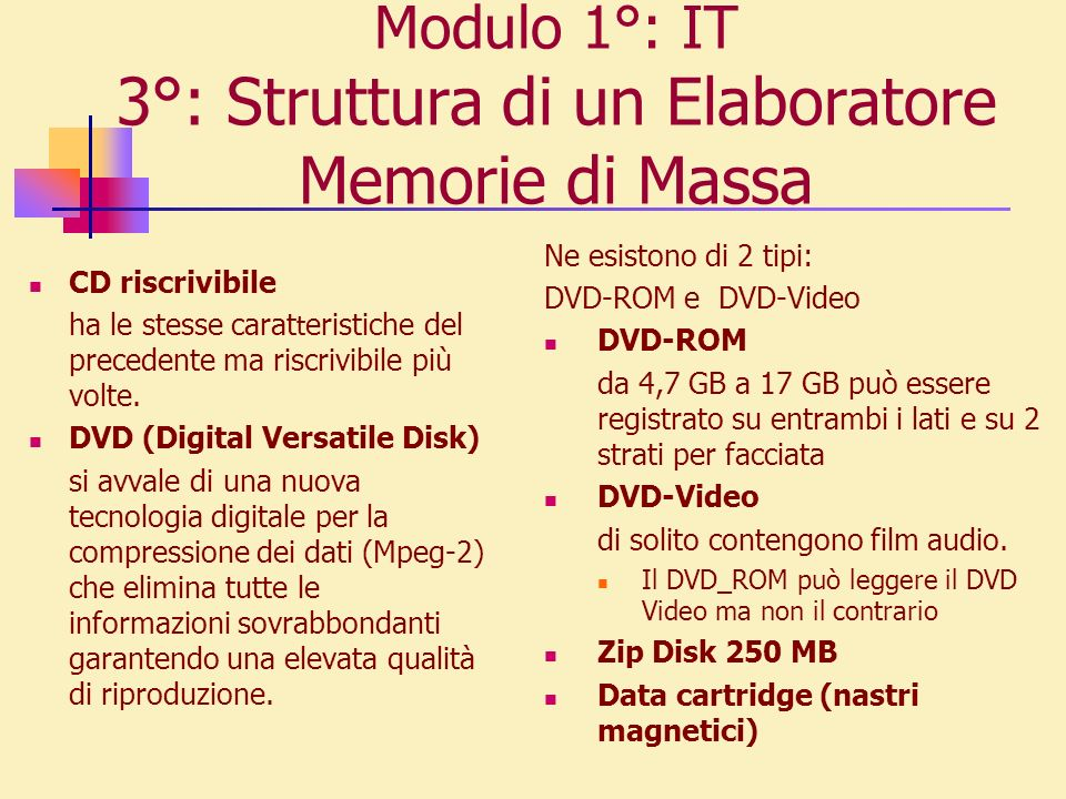 Modulo 1°: IT 3°: Struttura di un Elaboratore Memorie di Massa