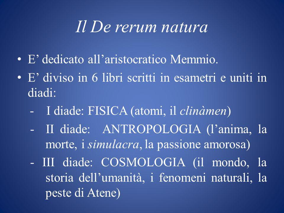 Il De rerum natura E' dedicato all'aristocratico Memmio.