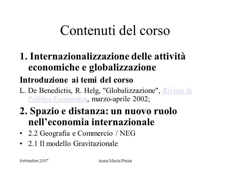 Contenuti del corso 1. Internazionalizzazione delle attività economiche e globalizzazione. Introduzione ai temi del corso.