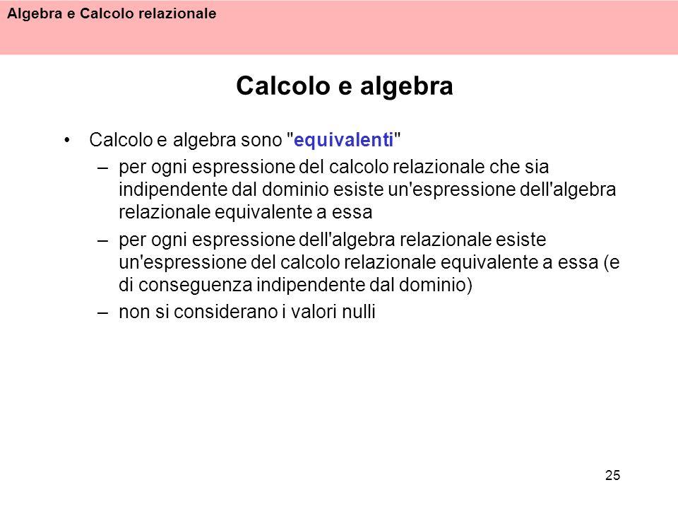 Calcolo e algebra Calcolo e algebra sono equivalenti