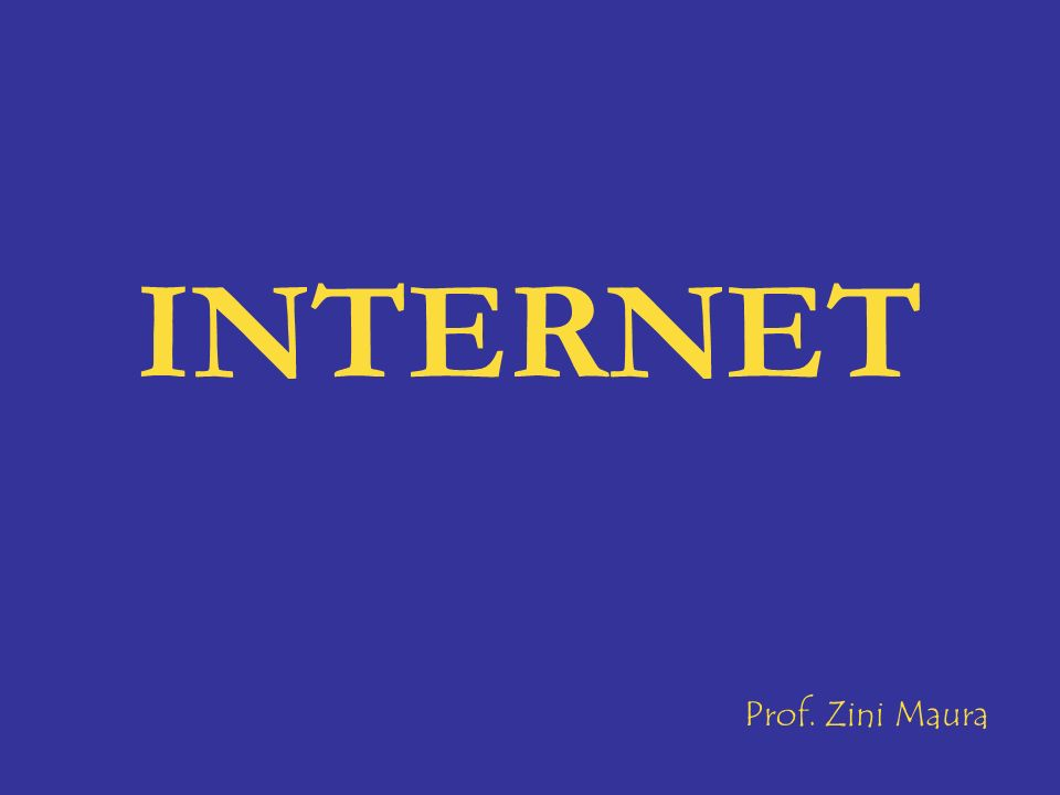 INTERNET Prof. Zini Maura