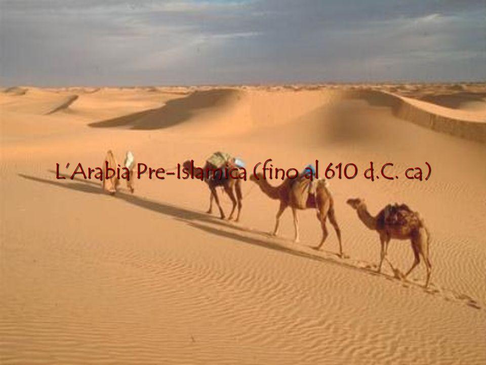 L'Arabia Pre-Islamica (fino al 610 d.C. ca)