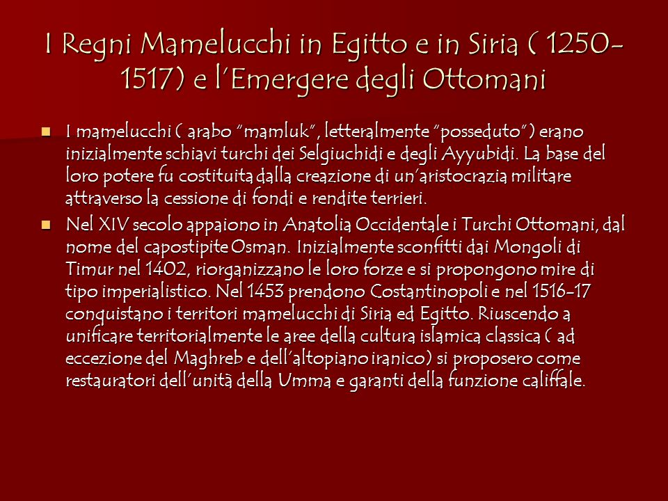 I Regni Mamelucchi in Egitto e in Siria ( 1250-1517) e l'Emergere degli Ottomani