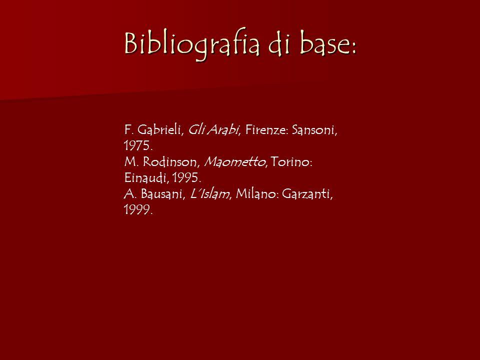 Bibliografia di base: F. Gabrieli, Gli Arabi, Firenze: Sansoni, 1975.