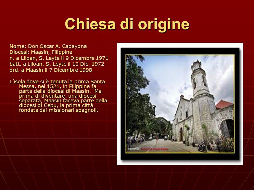 Chiesa di origine Nome: Don Oscar A. Cadayona
