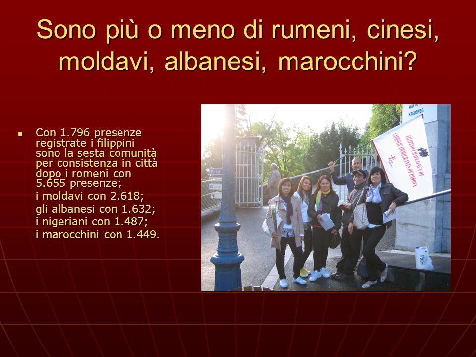 Sono più o meno di rumeni, cinesi, moldavi, albanesi, marocchini