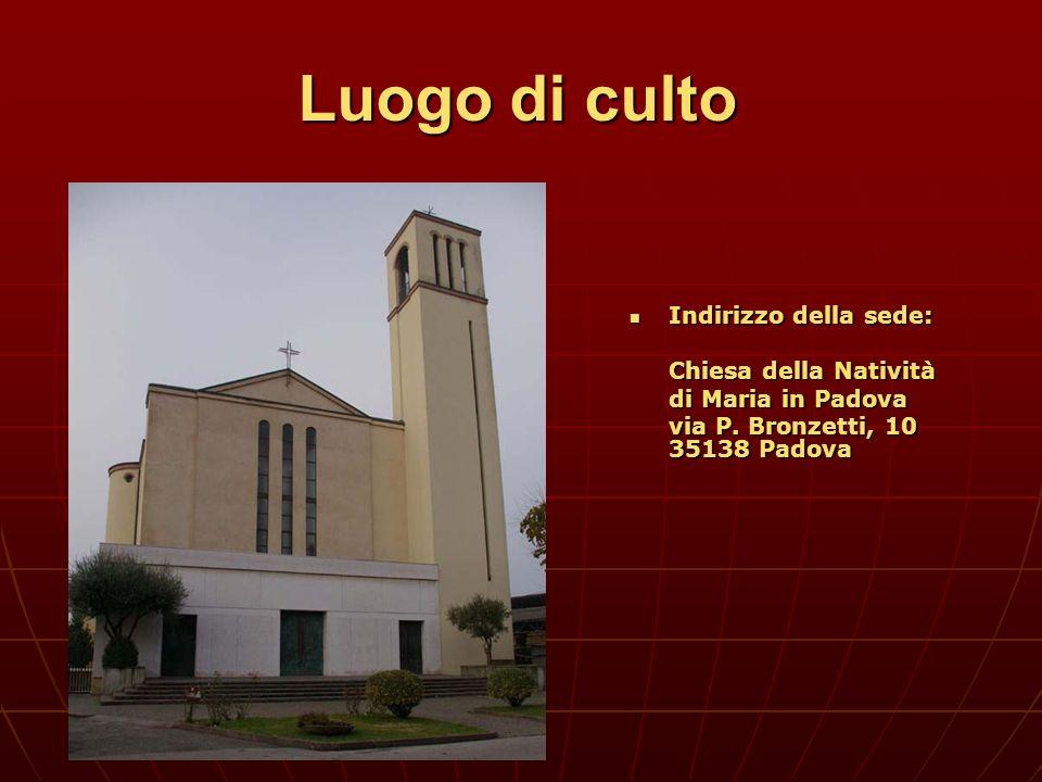 Luogo di culto Indirizzo della sede: Chiesa della Natività