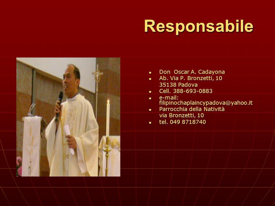 Responsabile Don Oscar A. Cadayona Ab. Via P. Bronzetti, 10