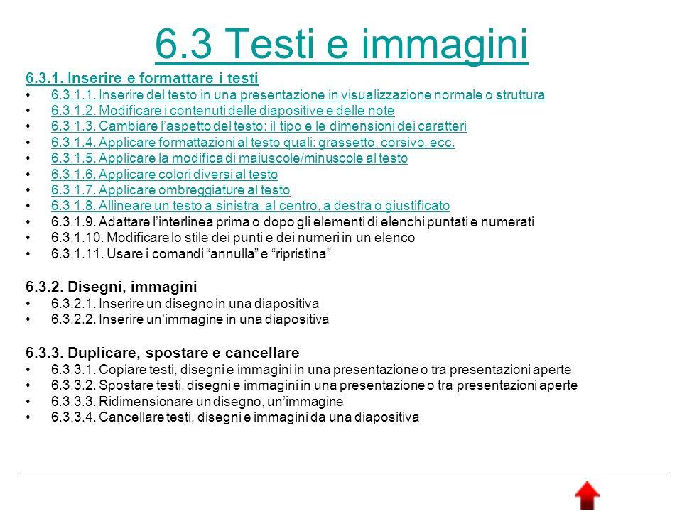 6.3 Testi e immagini 6.3.1. Inserire e formattare i testi