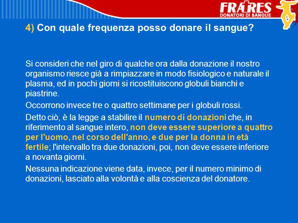 4) Con quale frequenza posso donare il sangue