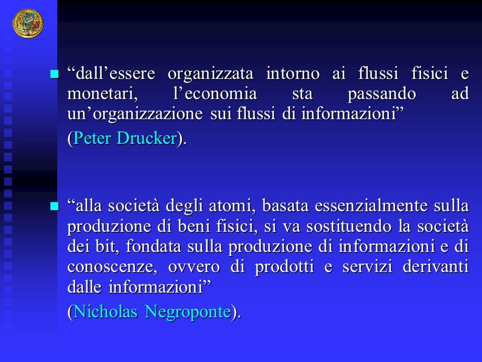 dall'essere organizzata intorno ai flussi fisici e monetari, l'economia sta passando ad un'organizzazione sui flussi di informazioni