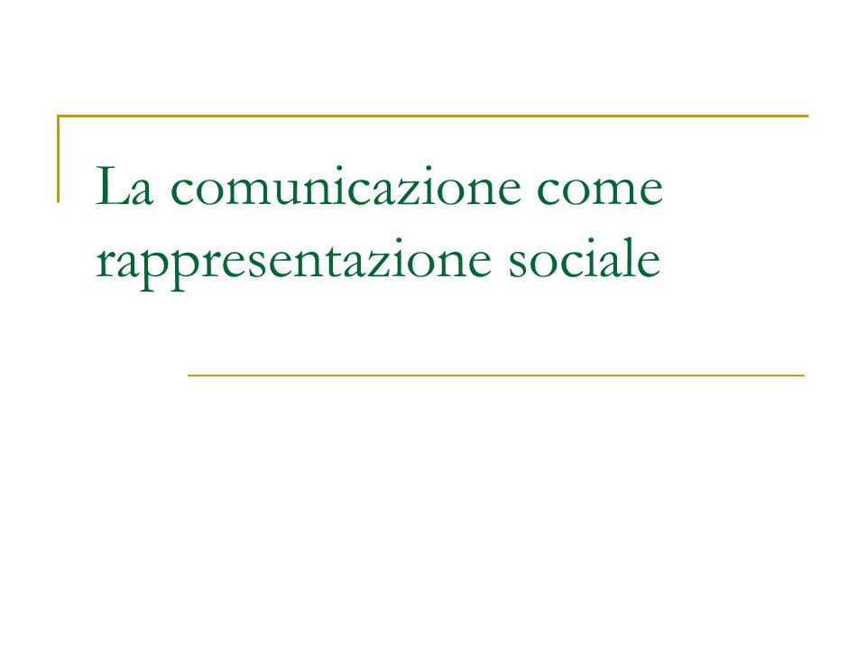 La comunicazione come rappresentazione sociale