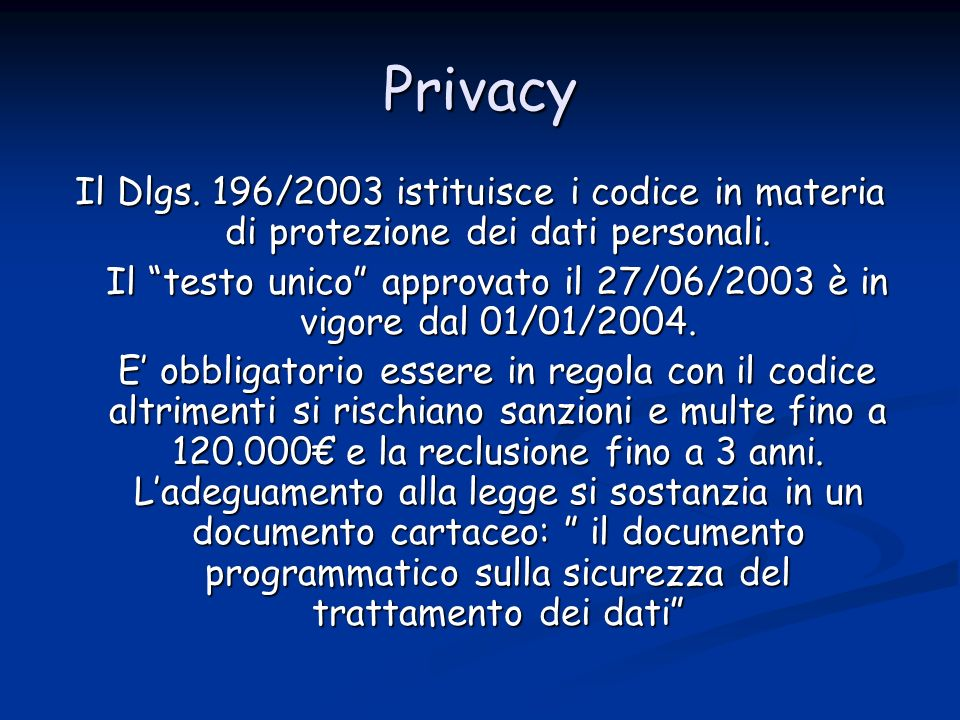 Il testo unico approvato il 27/06/2003 è in vigore dal 01/01/2004.