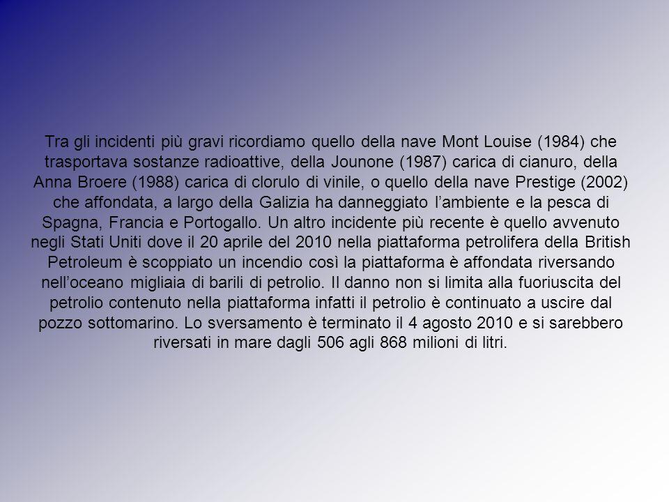 Tra gli incidenti più gravi ricordiamo quello della nave Mont Louise (1984) che trasportava sostanze radioattive, della Jounone (1987) carica di cianuro, della Anna Broere (1988) carica di clorulo di vinile, o quello della nave Prestige (2002) che affondata, a largo della Galizia ha danneggiato l'ambiente e la pesca di Spagna, Francia e Portogallo.