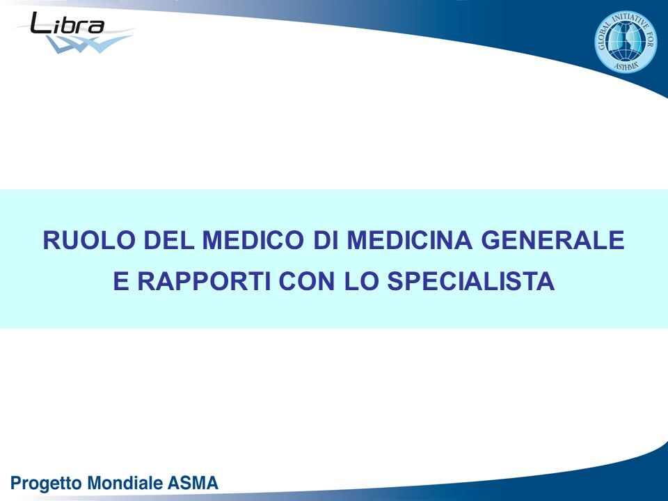 RUOLO DEL MEDICO DI MEDICINA GENERALE E RAPPORTI CON LO SPECIALISTA