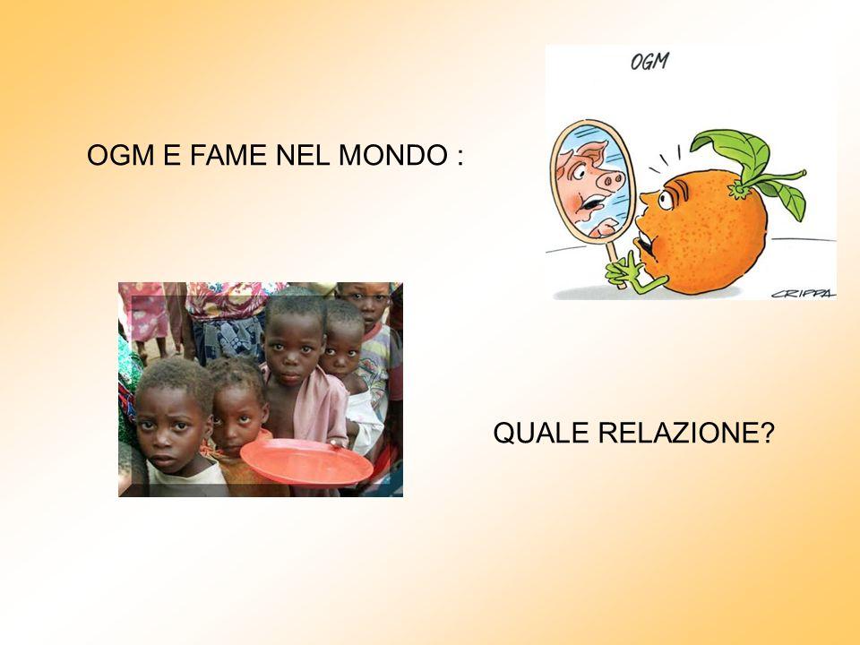 OGM E FAME NEL MONDO : QUALE RELAZIONE