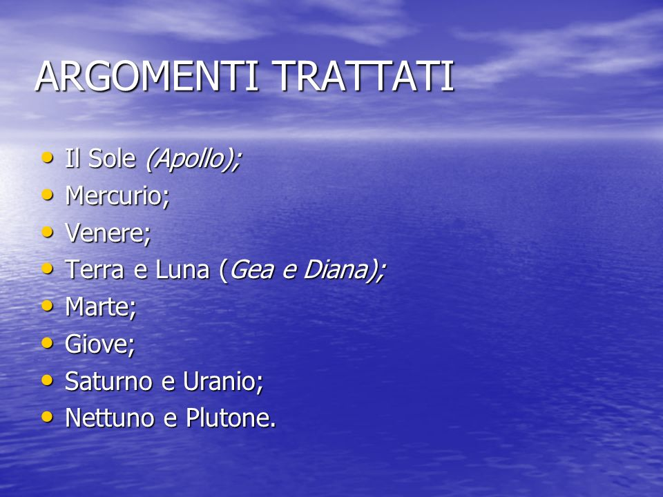 ARGOMENTI TRATTATI Il Sole (Apollo); Mercurio; Venere;