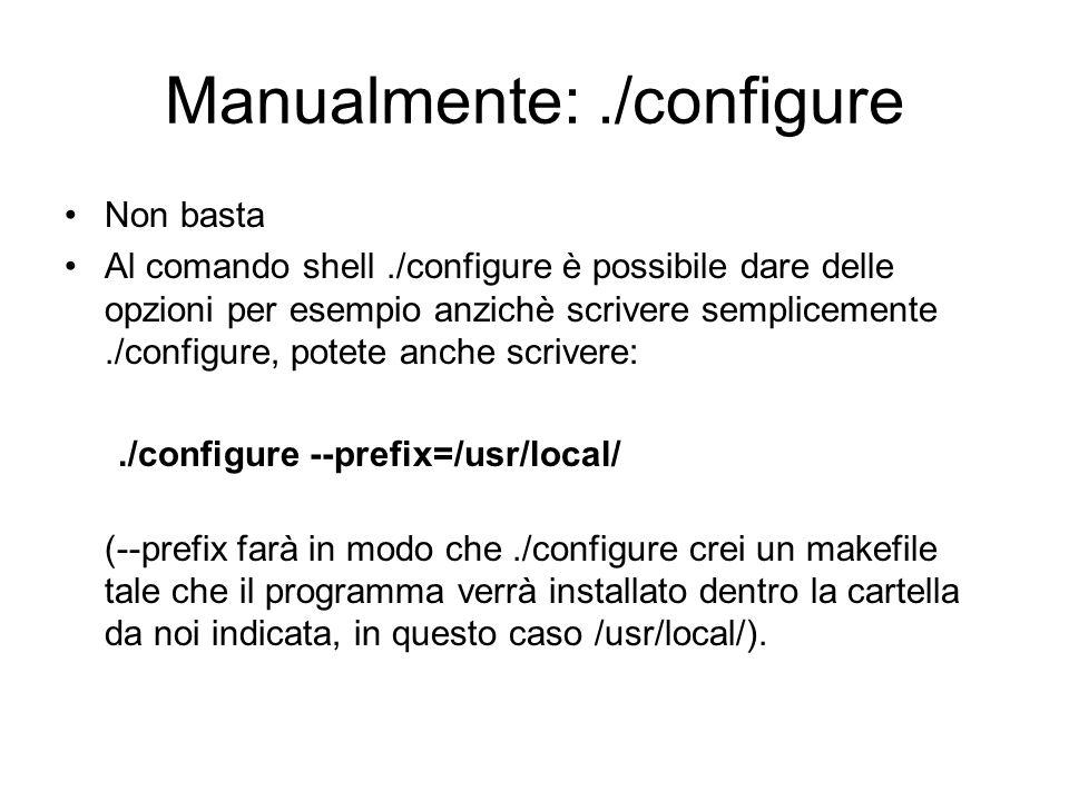 Manualmente: ./configure