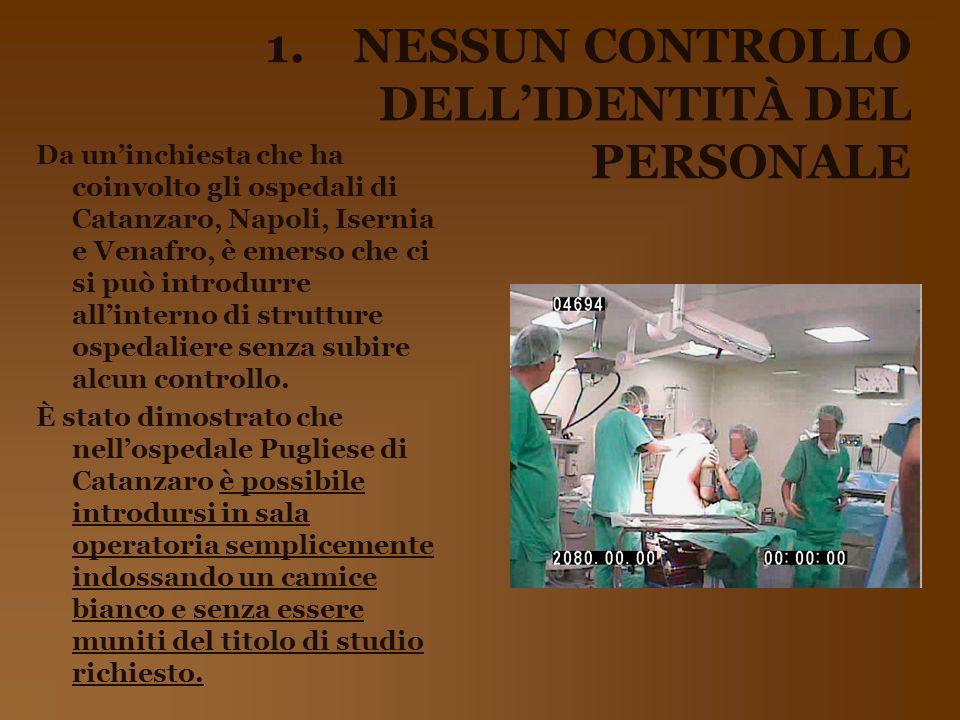 NESSUN CONTROLLO DELL'IDENTITÀ DEL PERSONALE