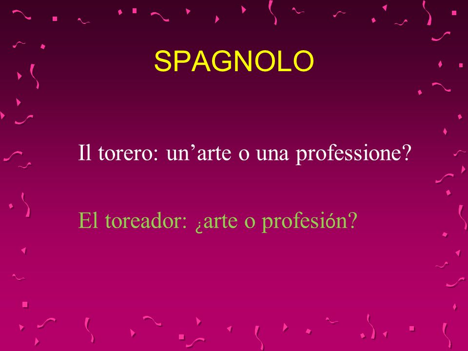 SPAGNOLO Il torero: un'arte o una professione
