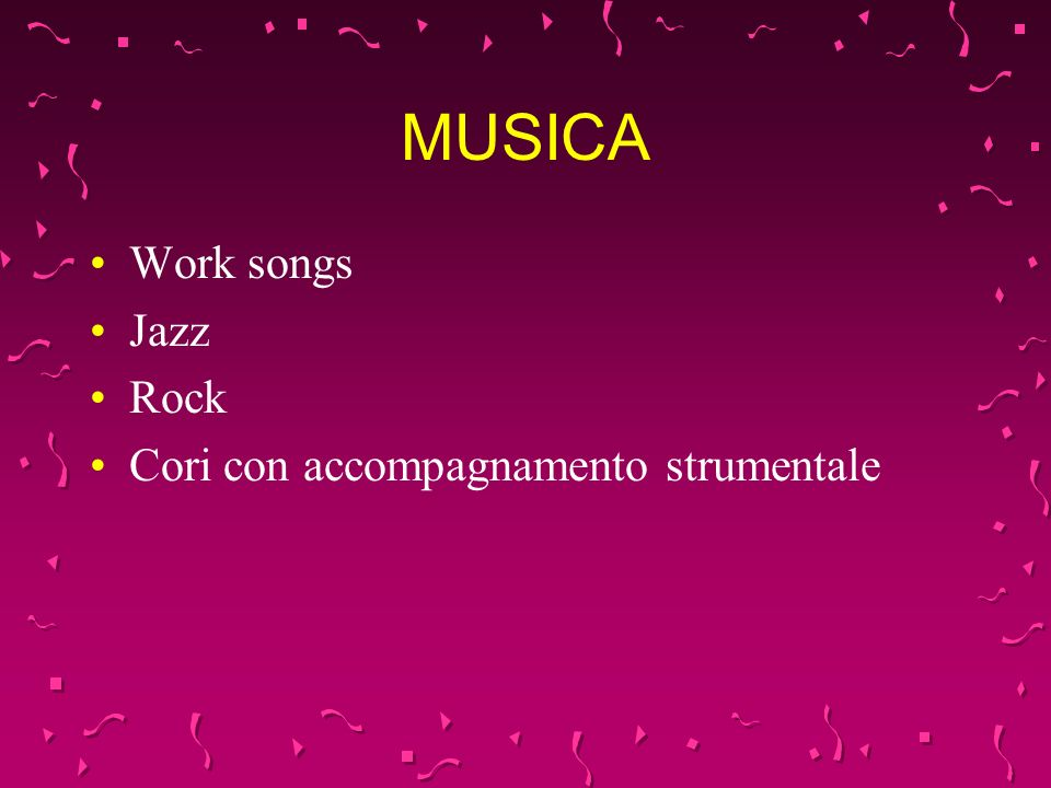 MUSICA Work songs Jazz Rock Cori con accompagnamento strumentale