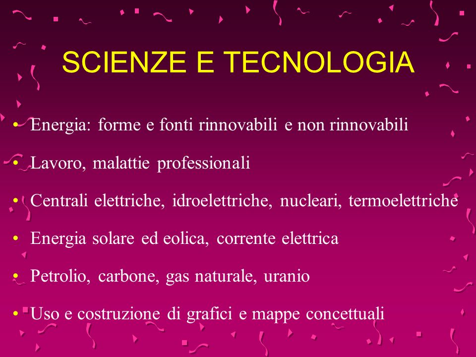 SCIENZE E TECNOLOGIA Energia: forme e fonti rinnovabili e non rinnovabili. Lavoro, malattie professionali.