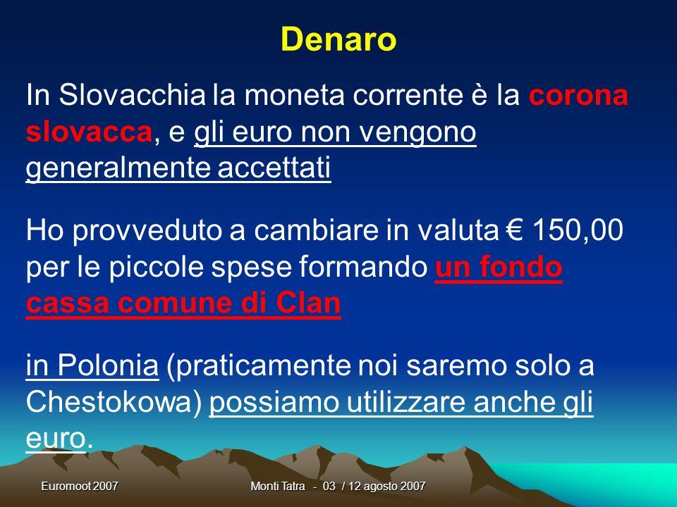 Denaro In Slovacchia la moneta corrente è la corona slovacca, e gli euro non vengono generalmente accettati.