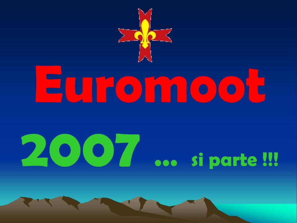 Euromoot 2007 … si parte !!!