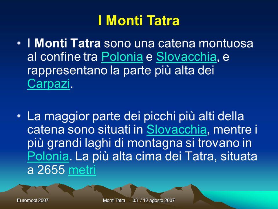 I Monti Tatra I Monti Tatra sono una catena montuosa al confine tra Polonia e Slovacchia, e rappresentano la parte più alta dei Carpazi.