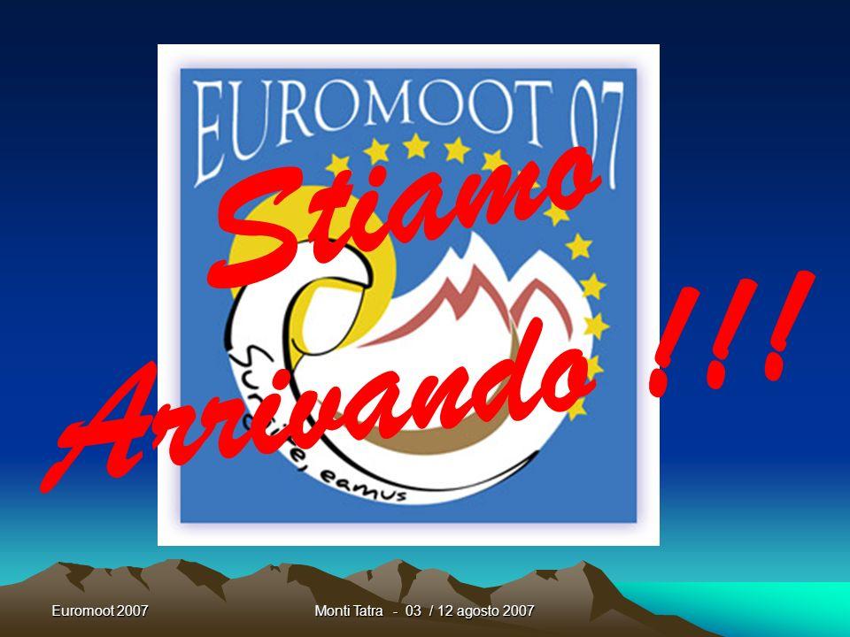 Stiamo Arrivando !!! Euromoot 2007 Monti Tatra - 03 / 12 agosto 2007
