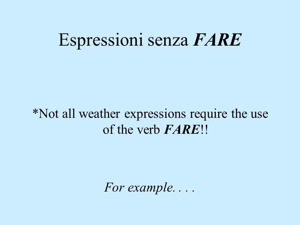 Espressioni senza FARE