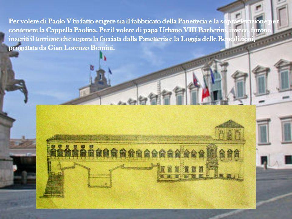 Per volere di Paolo V fu fatto erigere sia il fabbricato della Panetteria e la sopraelevazione per contenere la Cappella Paolina.